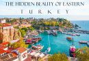 The Hidden Beauty of Eastern Turkey